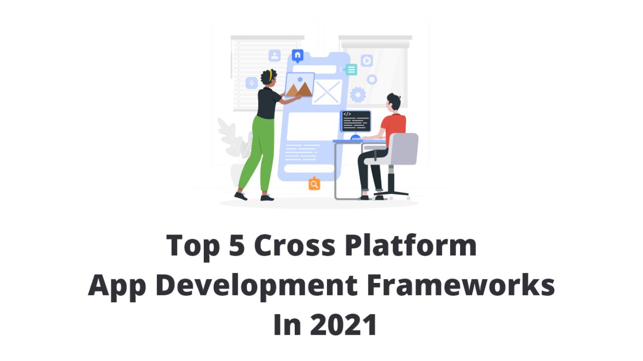Cross-Platform Mobile App Development Frameworks
