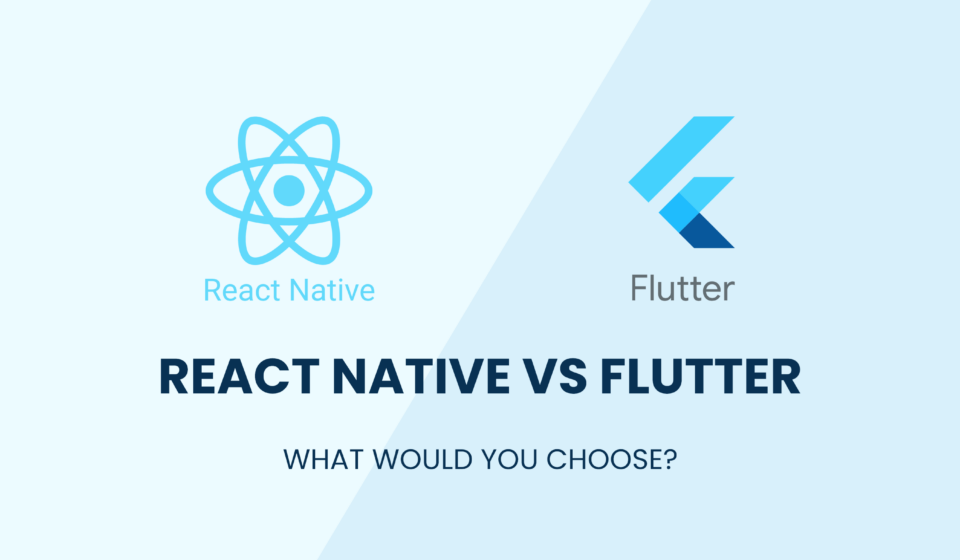 React Native VS Flutter - What to Choose in 2021