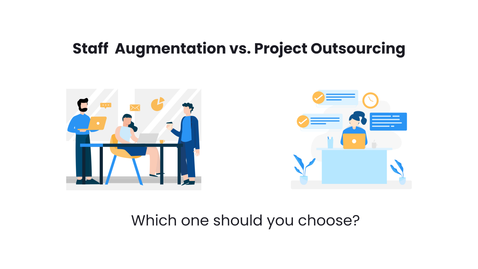 Staff Augmentation vs. Project Outsourcing