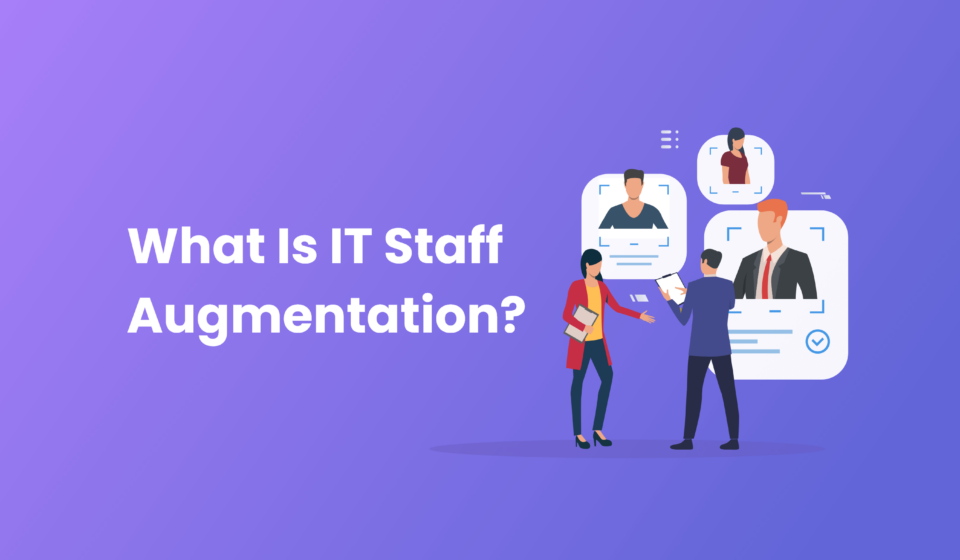 What Is IT Staff Augmentation